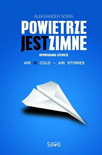 """Ebook """"Powietrze jest zimne"""" (+ wersja ang.) - Aleksander Sowa za darmo @ Amazon"""