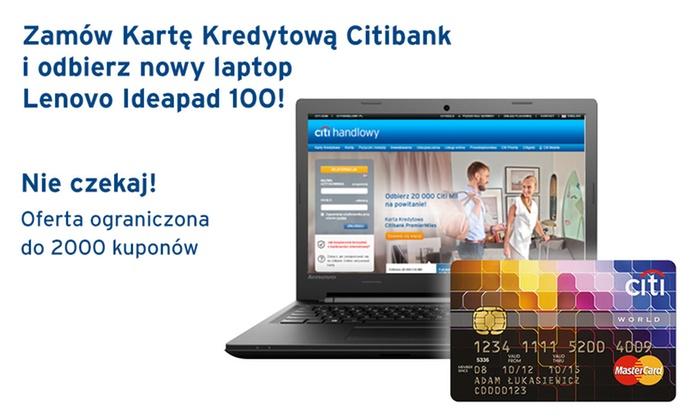 """Karta Kredytowa Citibank World MasterCard + za spełnienie warunków Laptop Lenovo Ideapad 100 15.6"""""""