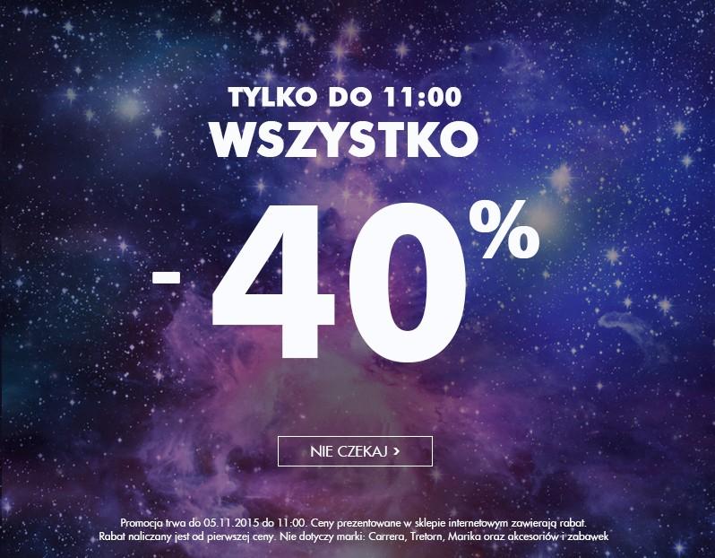-40% na wszystko (do godz.11:00) @ 5.10.15