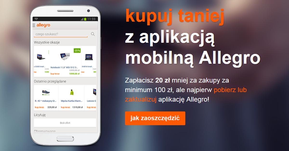 -20zł na zakupy w serwisie allegro za korzystanie z mobilnej aplikacji! @ Allegro