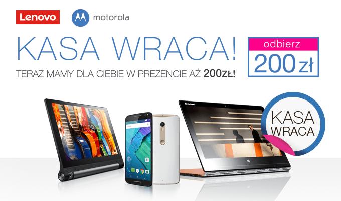 Kasa Wraca przy zakupie sprzętów Lenovo+Motorola (Cashback 200zł)
