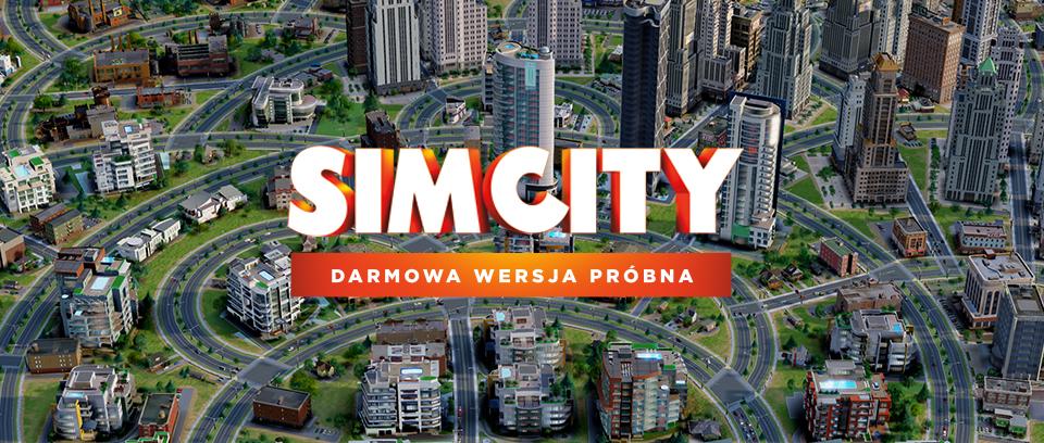 DARMOWA wersja próbna SimCity na PC @ SimCity.com