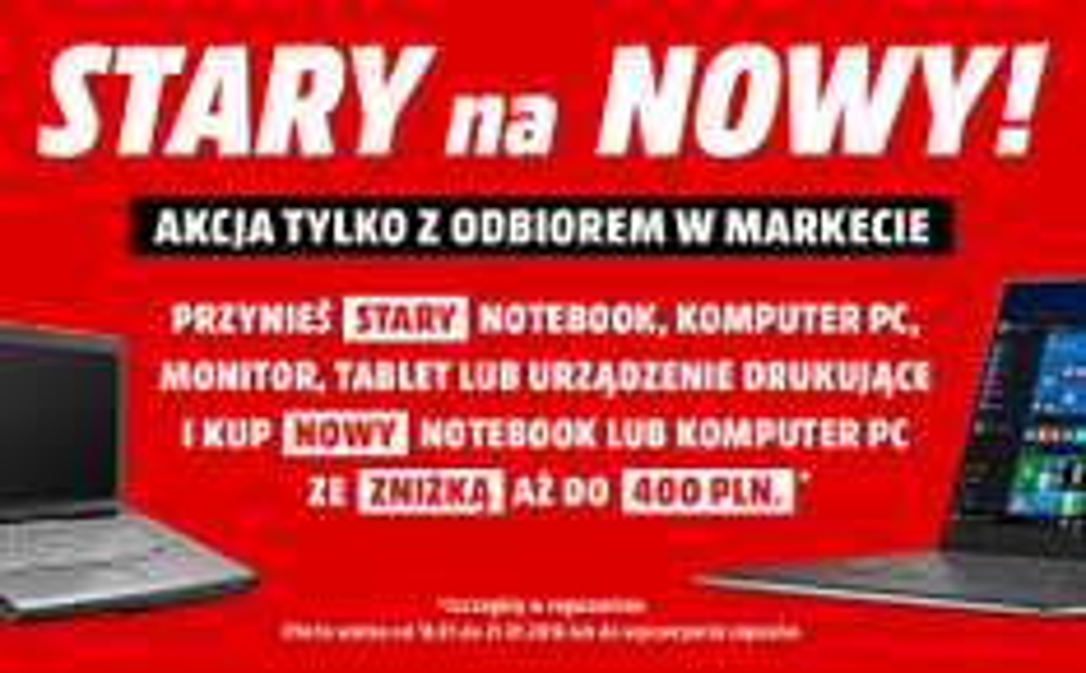 Do 400zł rabatu na zakup laptopa lub komputera stacjonarnego (STARY na NOWY) @ Media Markt