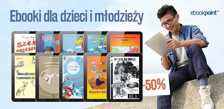 Ebooki dla dzieci i młodzieży -50% @ ebookpoint.pl