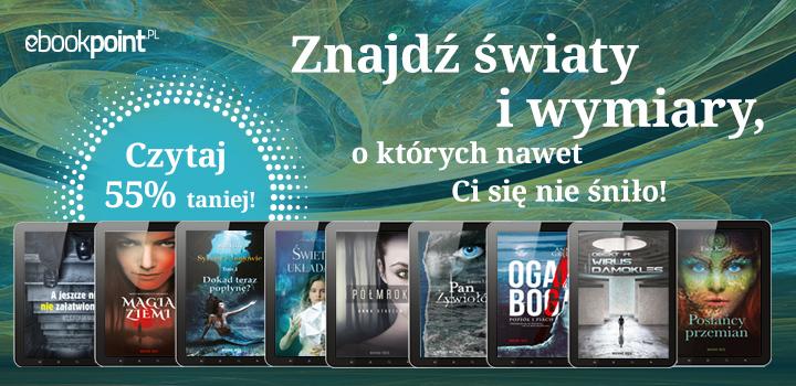 Fantastyka (76 książek!) 55% taniej @ ebookpoint.pl