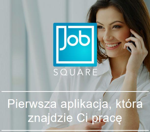 Jobsquare- pierwsza aplikacja, która znajdzie Ci pracę