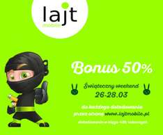 Lajt Mobile - Wielkanocny Bonus 50%