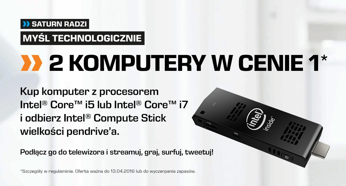 Miniaturowy komputer Intel Compute Stick GRATIS do dowolnego PC/laptopa z procesorami i5 lub i7 @ Saturn