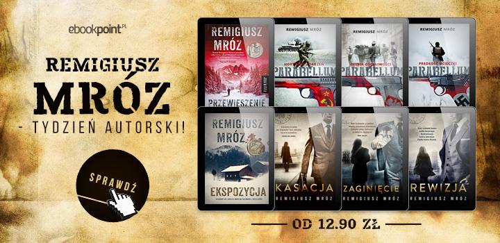 Tydzień autorski: Remigiusz Mróz od 12,90 zł @ ebookpoint.pl