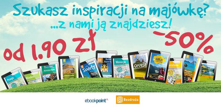 Na majówkę: przewodniki i travelbooki wydawnictwa Bezdroża od 1,90 zł @ ebookpoint.pl