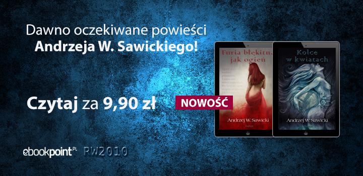 Nowość. Powieści Andrzeja W. Sawickiego po 9,90 zł @ ebookpoint.pl