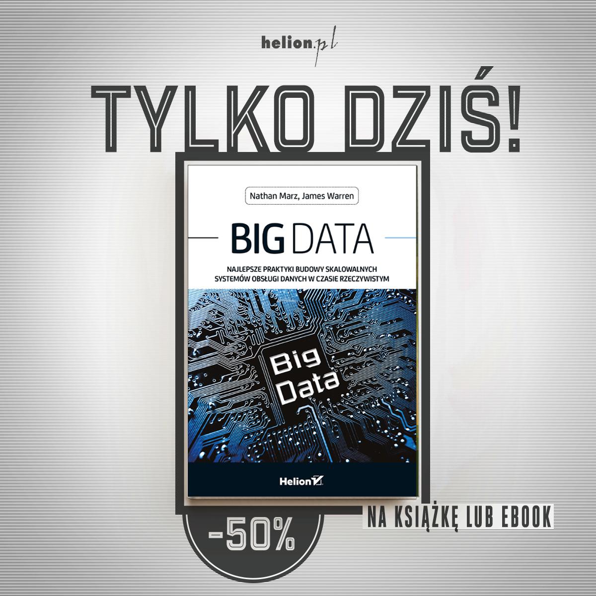 """- 50% Książka """"Big Data. Najlepsze praktyki..."""" za pół ceny !!! HELION"""