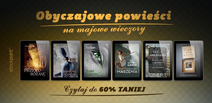 Obyczajowe powieści na majowe weekendy 60% taniej @ ebookpoint.pl