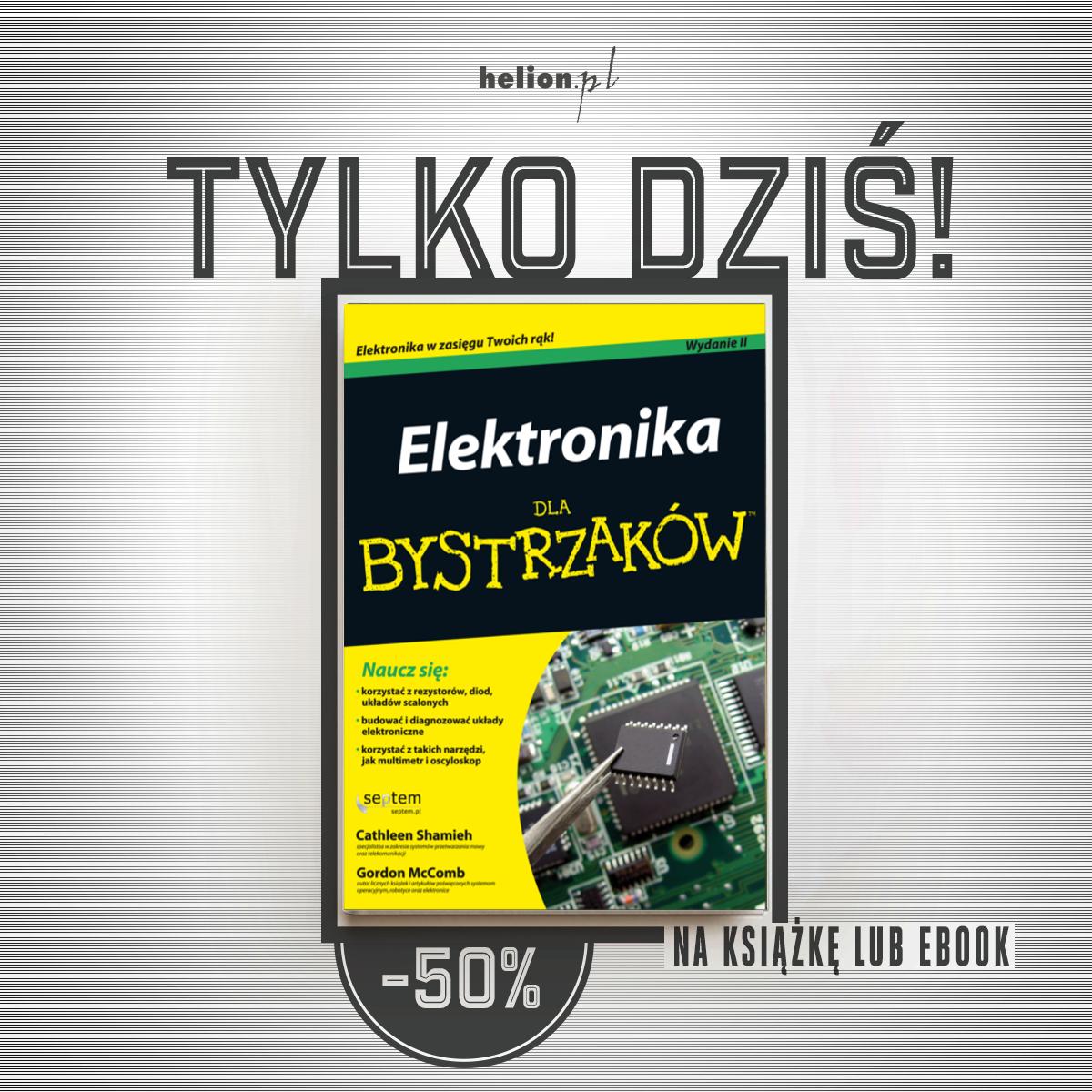 Tylko dzisiaj Elektronika dla bystrzaków 50% taniej @ Helion