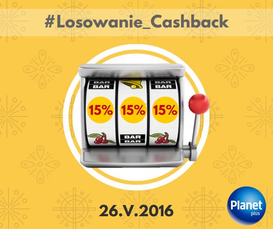 15% Cashback w dowolnym sklepie @planetplus #Losowanie_Cashback