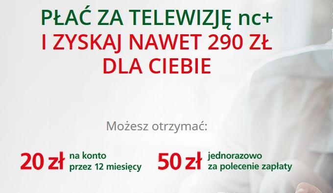 Promocja dla klientów nc+: 20zł na konto przez 12 miesięcy oraz 50zł za polecenie wypłaty (dla nowych i obecnych klientów BZWBK)@ BZWBK/nc+