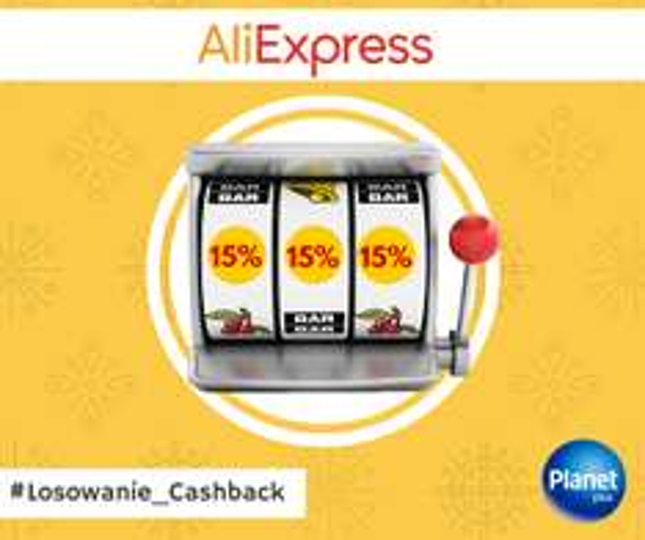 [PlanetPlus] tylko dziś 15% zwrotu za zakupy na aliexpress