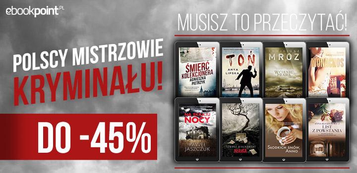 Polscy mistrzowie kryminału do -45%:@ ebookpoint.pl