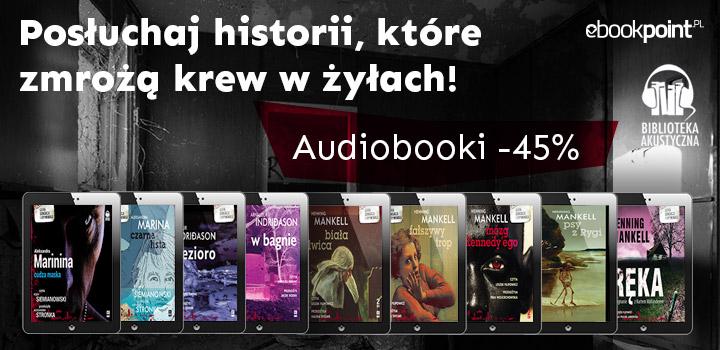 Audiobooki mrożące krew -45% @ ebookpoint
