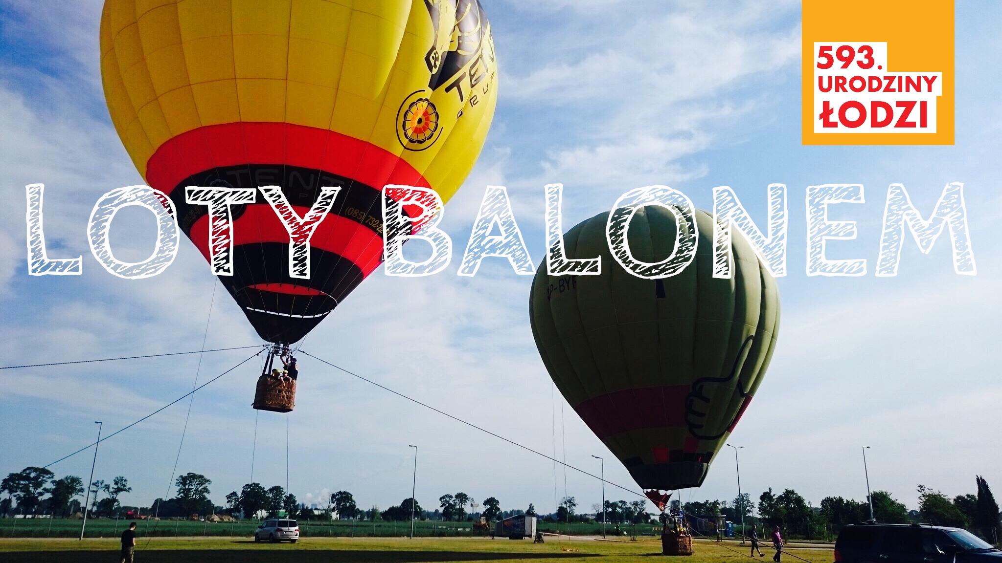 Lot balonem za darmo! (z okazji 593 urodzin Łodzi)