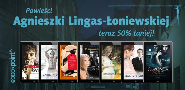 Powieści Agnieszki Lingas-Łoniewskiej 50% taniej @ ebookpoint.pl