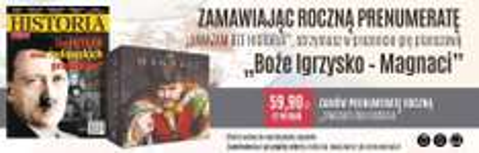 """12 miesięczna prenumerata Uważam Rze - Historia z grą """"Boże Igrzysko - Magnaci""""  o wartości 120zł gratis!"""