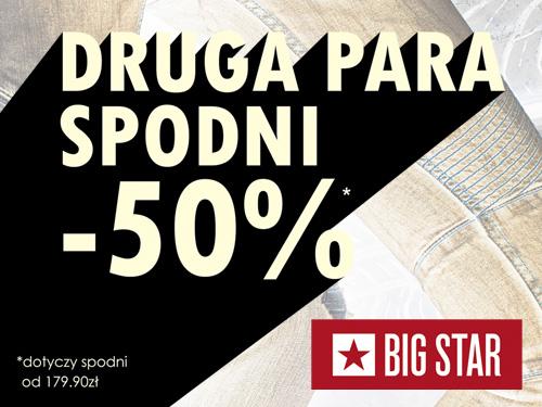 Druga para spodni 50% taniej! @ Big Star
