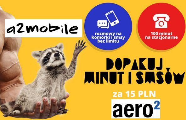 Nowa oferta Aero2 (A2mobile) nolimit komórki, sms-y i 100min stacjonarne