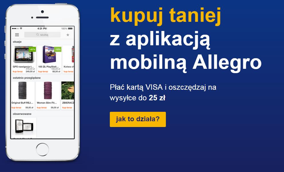 do 25zł rabatu na KOSZTY DOSTAWY przy płatności kartą Visa @ Allegro