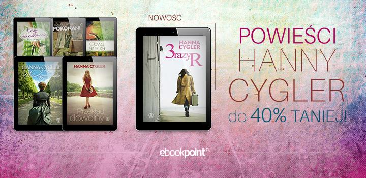 Powieści Hanny Cygler do 40% taniej @ ebookpoint.pl