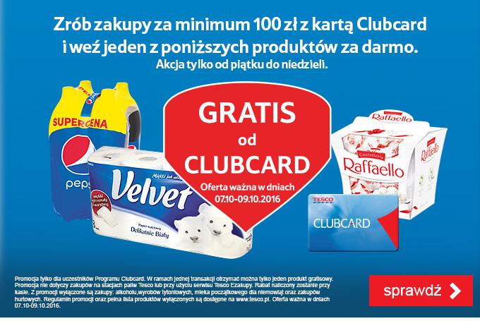 Tesco Gratis od Clubcard za zakup za min 100zł w dniach 7-9.10.2016