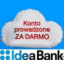 Konto Idealne w Idea Banku: 0 zł bez warunków i gwiazdek
