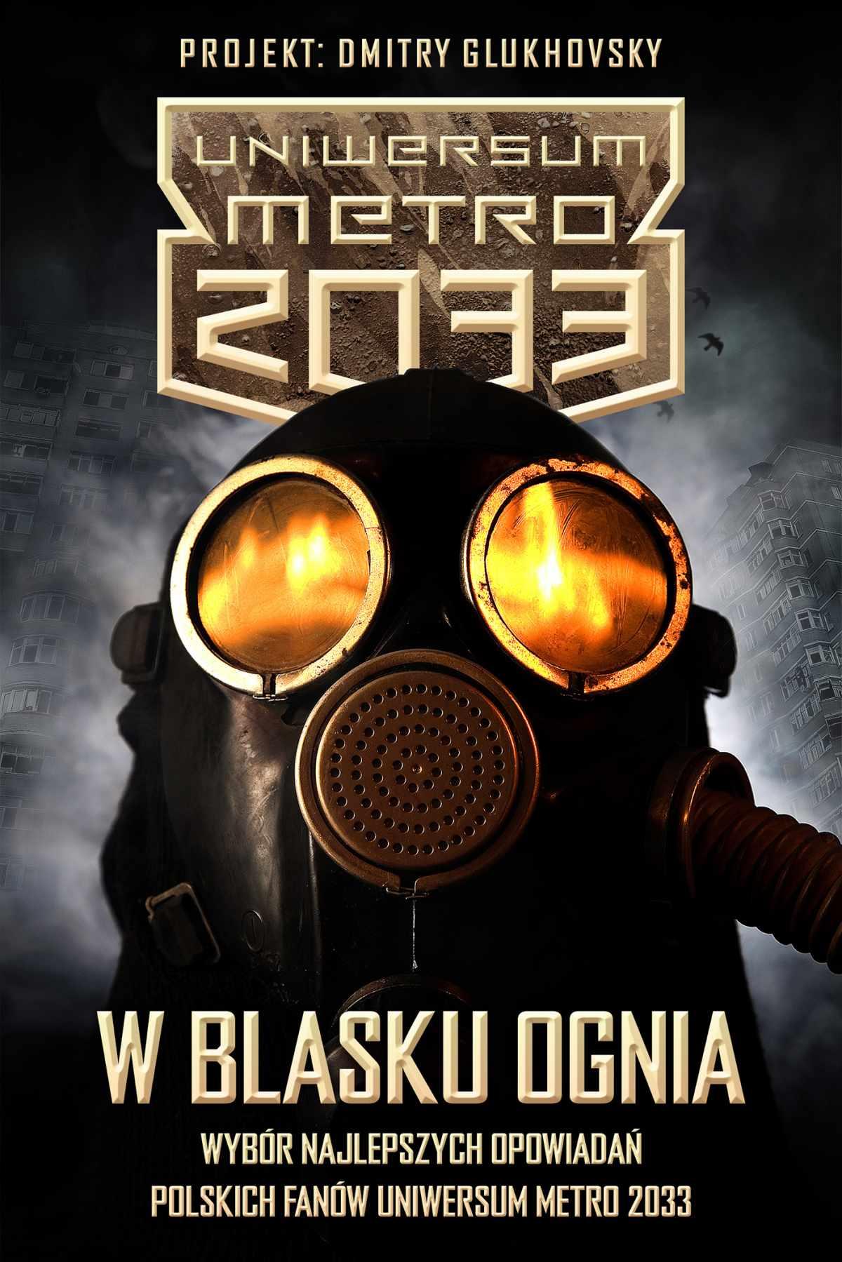W blasku ognia (zbiór opowiadań polskich fanów Uniwersum Metro 2033) za darmo @ Virtualo