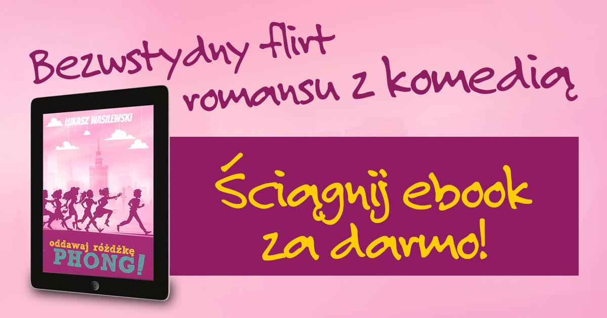 "Ebook: ""Oddawaj różdżkę, Phong!"" - Łukasz Wasilewski za darmo!"