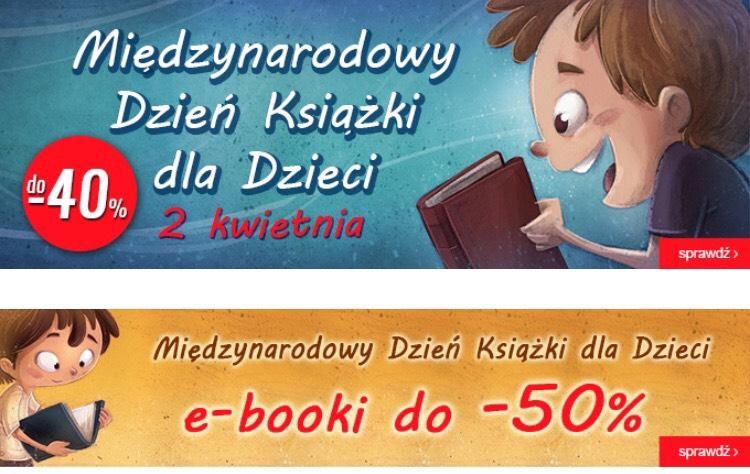 Międzynarodowy Dzień Książki dla Dzieci - do -40% na książki i -50% na ebooki