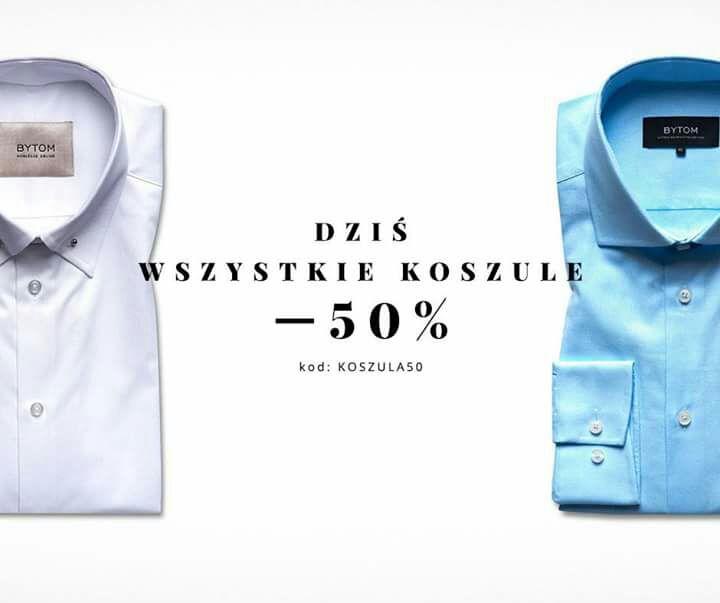 Bytom - 50% wszystkie koszule.