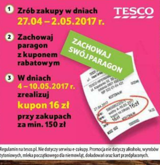 Zrób zakupy w dniach 27.04-2.05 a otrzymasz kupon 16 zł do zrealizowania 4-10.05 przy zakupach za min.150 zł @Tesco