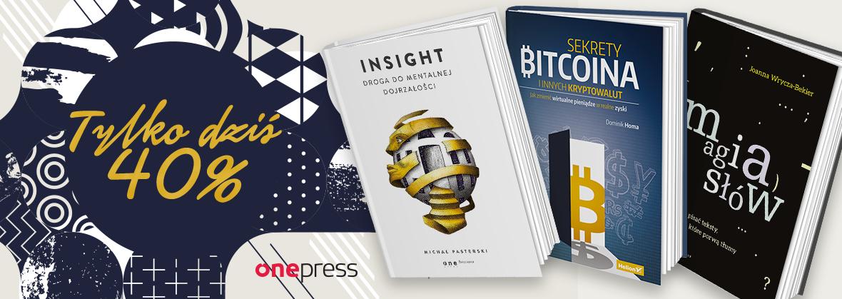 """Tylko dziś """"Insight"""", """"Sekrety Bitcoina"""" i """"Magia słów"""" 40% taniej @ Onepress"""