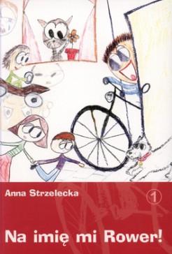 """Książka dla dzieci """"Na imię mi Rower!"""" za 1,25zł (-90%) + opcja darmowej dostawy @ Matras"""