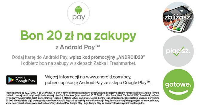 20zł  za darmo do wydania w Żabce/Fresh Market przy płatności Android Pay