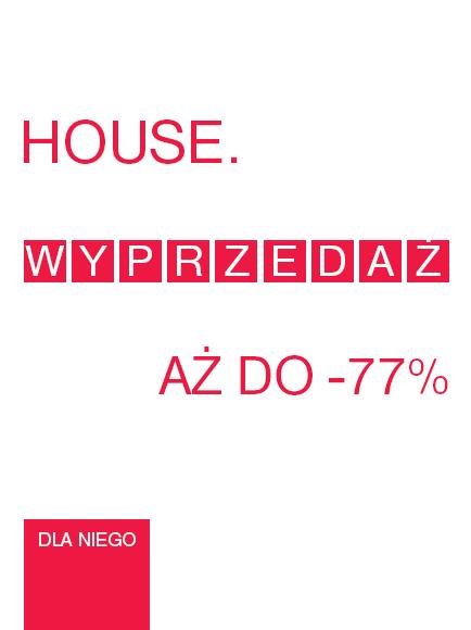 Wyprzedaż w House do -77%