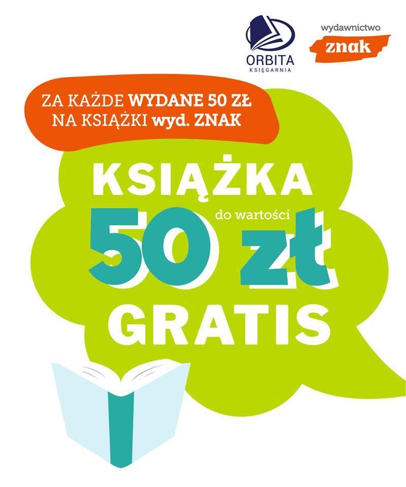 Każde 50 zł na książki wyd. ZNAK to książka do 50 zł GRATIS (Rybnik)