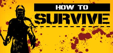 How to Survive    STEAM      przecena -95%  z 13,99€ 0,69€