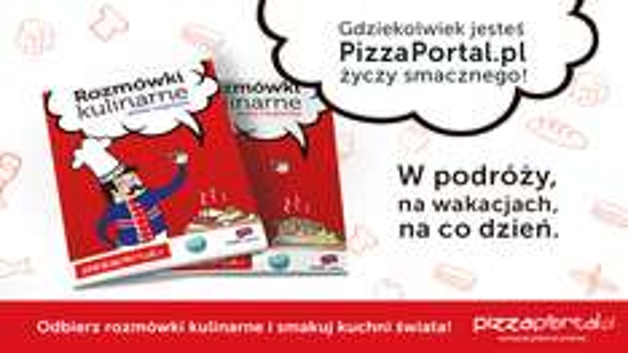 Rozmówki kulinarne ZA DARMO @ Pizza Portal