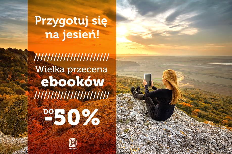 Wyprzedaż ebooków. Do 50% taniej @ Bezdroża