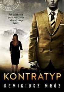 Kontratyp - E-book Najnowsza książka Remigiusza Mroza