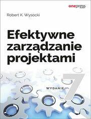 Efektywne zarządzanie projektami Roberta Wysockiego w Ebookpoint.pl