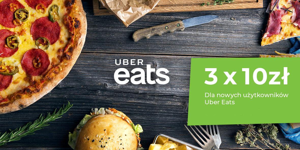 3 x -10 zł na zamówienie w Uber Eats dla nowych