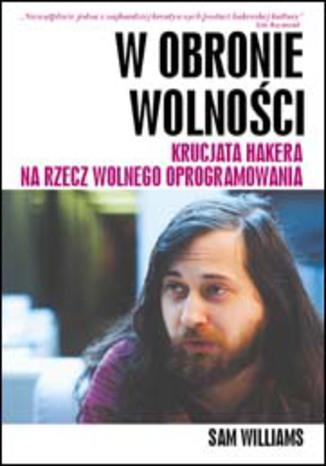 """Ebook """"W obronie wolności"""" - opowieść o Richardzie Stallmanie za darmo @ Helion"""