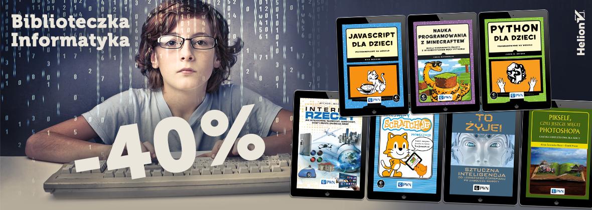 Biblioteczka informatyka -40%. Książki informatyczne (nie tylko) dla dzieci @ Helion
